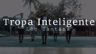 Tropa Inteligente - Léo Santana | LB Dance (Coreografia)
