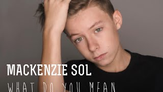 Justin Bieber - What Do You Mean - Cover by Mackenzie Sol