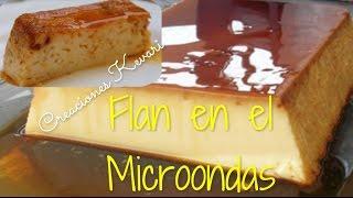 Flan de huevo y leche Condensada en el Microondas como hacer caramelo