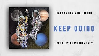 KEY! & 03 Greedo - Keep Going