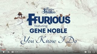 Ffurious feat Grammy Nominee Gene Noble - You Know I Do Official Video