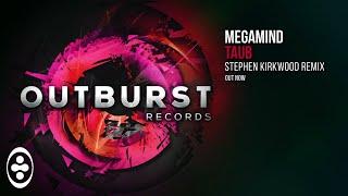 Megamind - Taub (Stephen Kirkwood Remix) [Radio Edit] [Outburst Records]