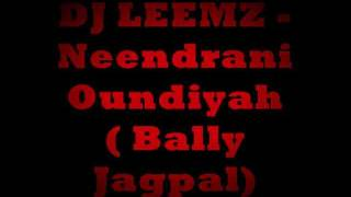 DJ LEEMZ - Neendrani Oundiyah ( Bally Jagpal ).wmv
