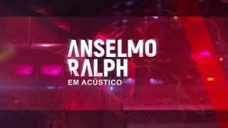 ANSELMO RALPH - EM ACÚSTICO [12 MAIO : Montijo | 24 MAIO: Casino Estoril | 27 MAIO: Sintra ]