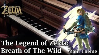 The Legend of Zelda: Breath of The Wild - Main Theme [Piano Cover]