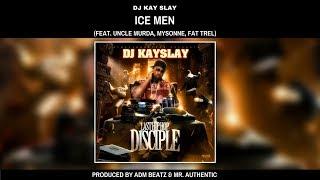 DJ Kay Slay – Ice Men (feat. Uncle Murda, Mysonne & Fat Trel)