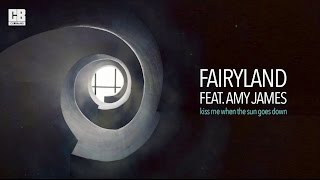 FAIRYLAND FEAT. AMY JAMES - Kiss Me When The Sun Goes Down