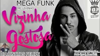MEGA FUNK   MC LIVINHO   VIZINHA GOSTOSA (DJ Jonatas Felipe)