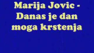 Marija Jovic - Danas je dan moga krstenja