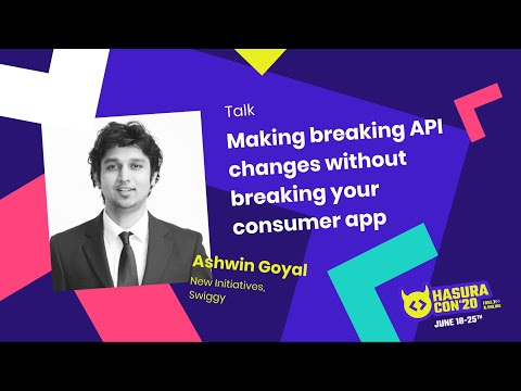 Making Breaking API Changes Without Breaking Your Consumer App By Ashwin Goyal | Swiggy