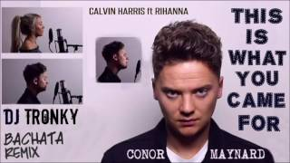 Calvin Harris - This Is What You Came For ft. Rihanna (DJ Tronky Bachata Remix)
