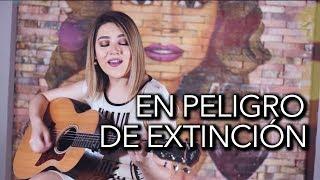 En peligro de extinción - La Adictiva (cover) / Marián Oviedo