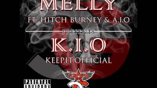 Keep It Official - Melly ft Hitch Burney & A.I.O