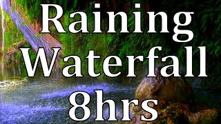 "8hr Raining Waterfall ""All Natural Sleep Sounds"""