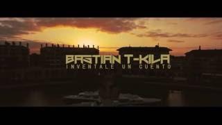BASTIAN T-KILA / INVENTALE UN CUENTO (video oficial  )