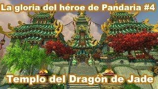 La gloria del héroe de Pandaria #4 Templo del Dragón de Jade