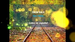 Ana Vilela - Trem Bala (Letra en español)
