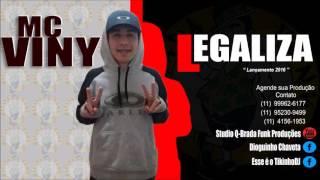 MC VINY - LEGALIZA ( Q-Brada Funk Prod )