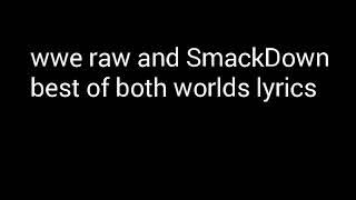 WWE raw and SmackDown|best of both world lyrics