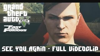 Wiz Khalifa - See You Again ft. Charlie Puth [GTA V Edition] Fast Furious /MUST WATCH/ FULL CLIP
