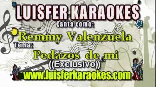 Remmy Valenzuela - Pedazos de mi - Karaoke