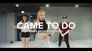 Came to do - Chris Brown (feat. Akon)  / Jiyoung Youn Choreography