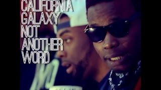"California Galaxy  ""Not Another Word"" [Music Video]"