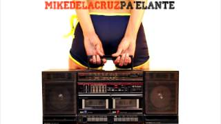 Mike de la Cruz - Pa'elante (Audio Oficial)