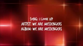 I Look Up - We Are Messengers