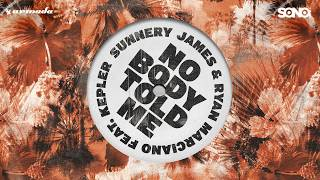 Sunnery James & Ryan Marciano feat KEPLER - Nobody Told Me