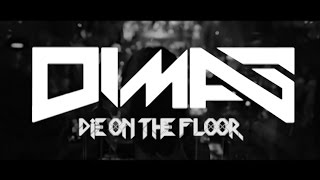 DIMAS - Die on the Floor (Preview)