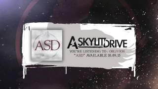 A SKYLIT DRIVE - Oblivion (Official Stream)