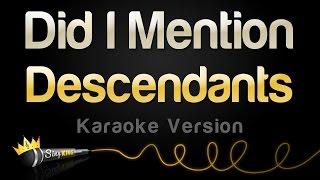 Descendants - Did I Mention (Karaoke Version)