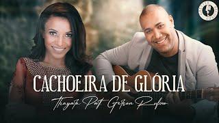 THAYARA - CACHOEIRA DE GLORIA - PART. GERSON RUFINO