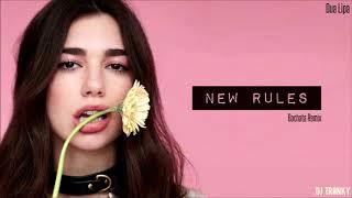 Dua Lipa - New Rules (DJ Tronky Bachata Remix)