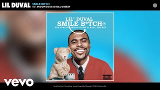 Lil Duval - Smile Bitch (Audio) ft. Snoop Dogg, Ball Greezy