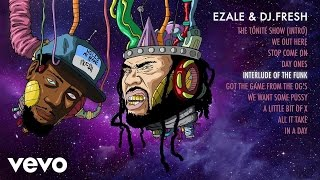 Ezale, DJ.Fresh - Interlude of the Funk (Audio)