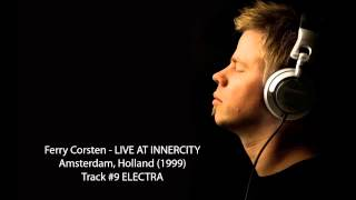 Ferry Corsten - Live at Innercity Amsterdam (1999) - Track #9 ELECTRA