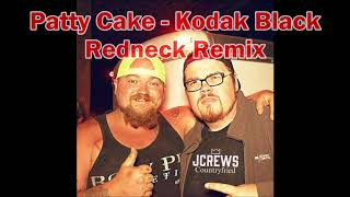 Patty Cake - Kodak Black (Redneck Remix) JCrews