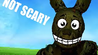 How to make Five Nights At Freddy's 3 Not Scary