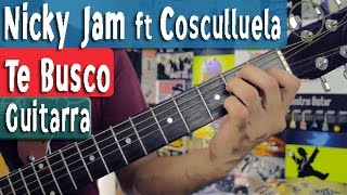 Te Busco - Nicky Jam ft Cosculluela - Guitarra Tutorial by Juan Diego Arenas