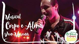 Musical Corpo e Alma - Vem Morena (Ao Vivo - Festival de Bandas)