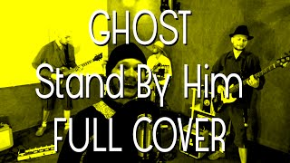 Ghost - Stand By Him - Full band cover by a single guy