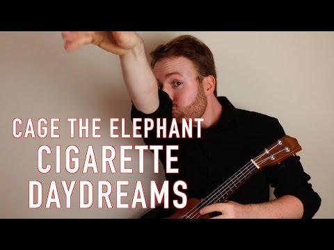 Cigarette Daydreams - Cage The Elephant (Ukulele Tutorial) Chords ...