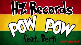 HZ Rec. - Pow Pow feat. Berti
