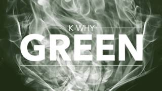 K Why Green ft Vallis Alps (reprod Two Four & Ky)