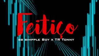 Nova Kizomba 2017 - SB SIMPPLE BOY x TR TONNY - FEITIÇO ( AUDIO PROD BY : AA BEATS)