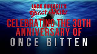 "Jack Russell's Great White – Celebrating ""Once Bitten"" 30th Anniversary"