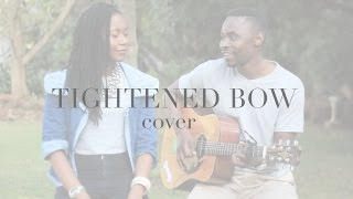 Like A Tightened Bow (Beatenberg Cover) | with Tinashe Makura