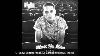 G-Eazy: Loaded (feat. Dj Carnage) (Bonus Track)